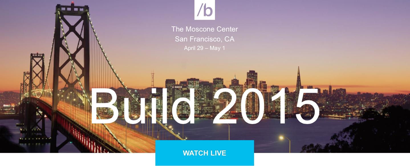 Microsoft Build 2015 Etkinliği Başladı!