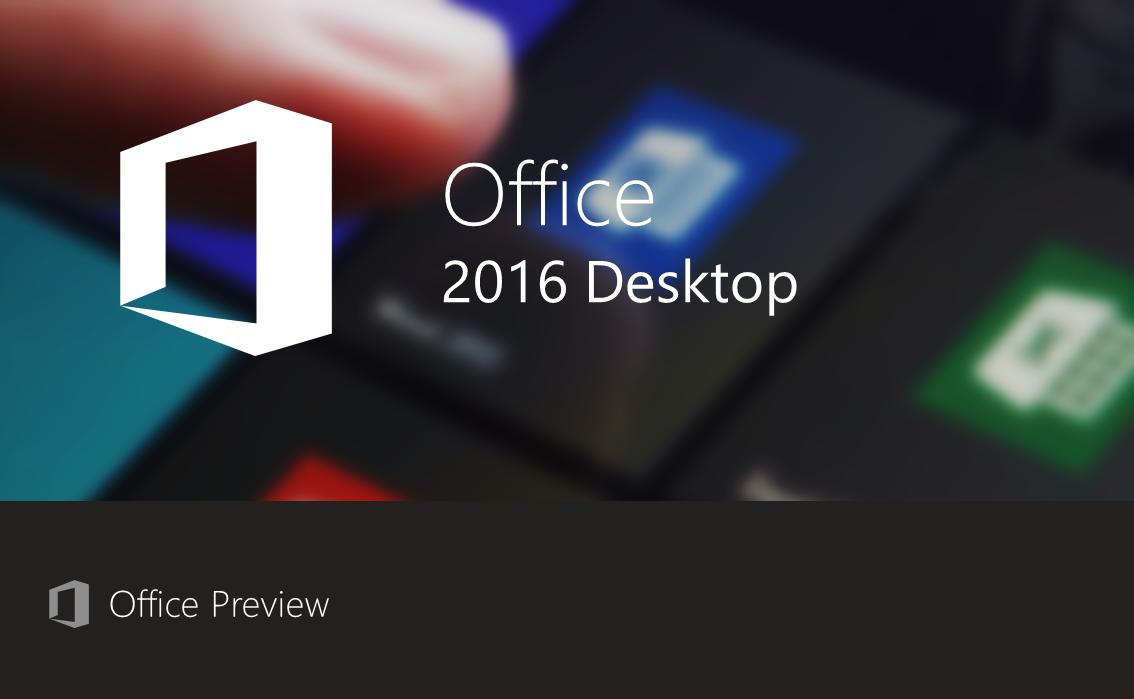 Microsoft Office 2016 ikinci Önizleme Sürümü Burada!
