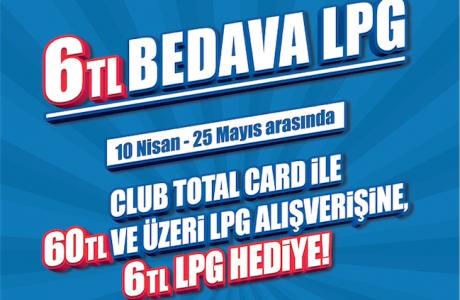 TOTAL 6 TL Bedava LPG Kampanyası, 10 Nisan-25 Mayıs Son, Fırsatı Kaçırma