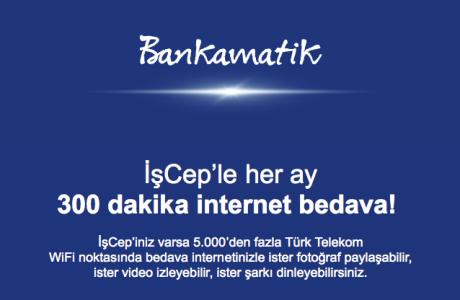 İşCep ile Bedava internet, Her Ay 300 Dakika internet Bedava