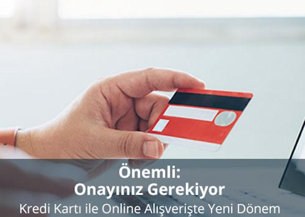 Kredi Kartı ile Online Alışverişte Yeni Dönem, Onayınız Gerekiyor…