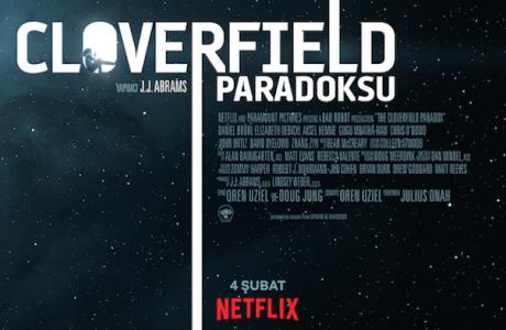 CLOVERFIELD PARADOKSU ŞİMDİ NETFLIX'TE